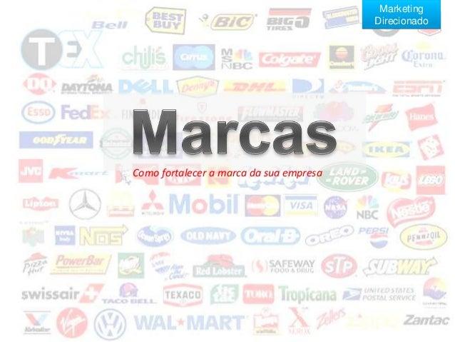 Marketing Direcionado  Como fortalecer a marca da sua empresa
