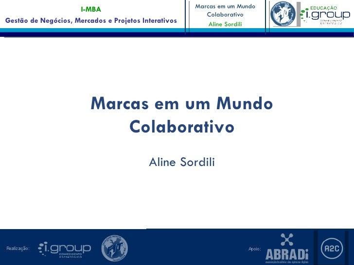 I-MBA                            Marcas em um Mundo                                                         ColaborativoGe...
