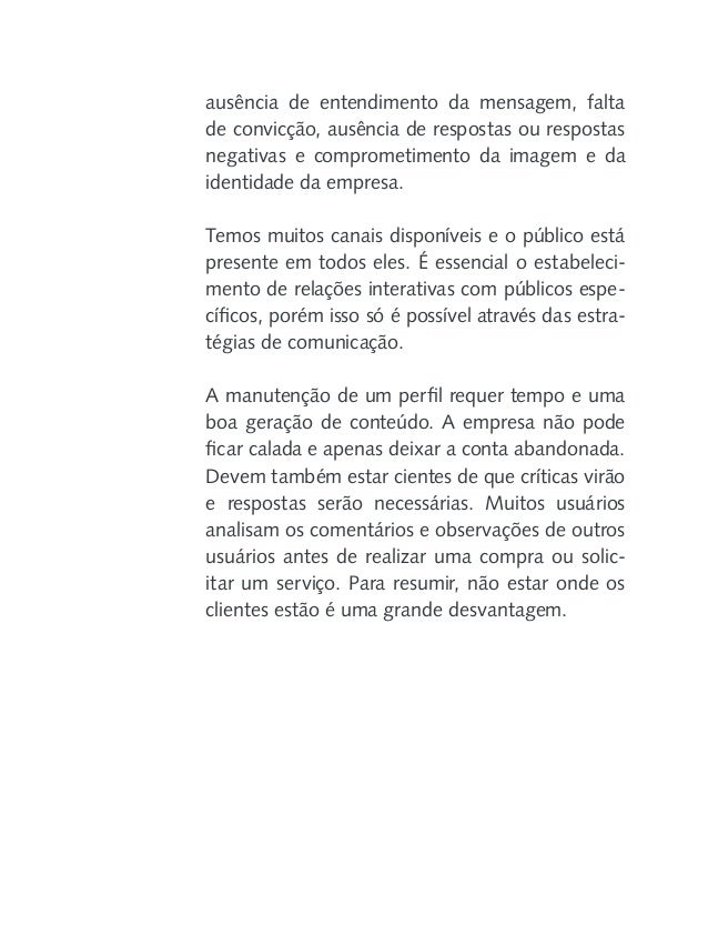 CAPÍTULO 5 O QUE O CONSUMIDOR BUSCA NAS REDES SOCIAIS?  P  ara este capítulo, utilizei algumas observações feitas por Cláu...