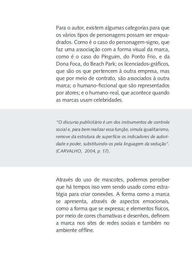 Relacionamento online e offline da empresa Judith Donath (1999) sustenta que a percepção do Outro é essencial para a inter...