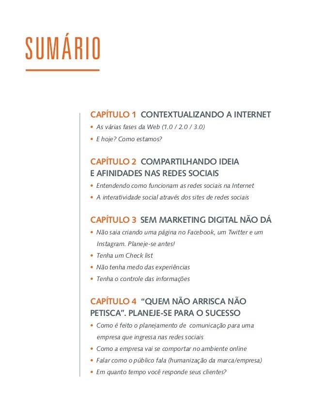 SUMÁRIO CAPÍTULO 5 O QUE O CONSUMIDOR BUSCA NAS REDES SOCIAIS? • Que tipo de conteúdo deve ser compartilhado com o públi...
