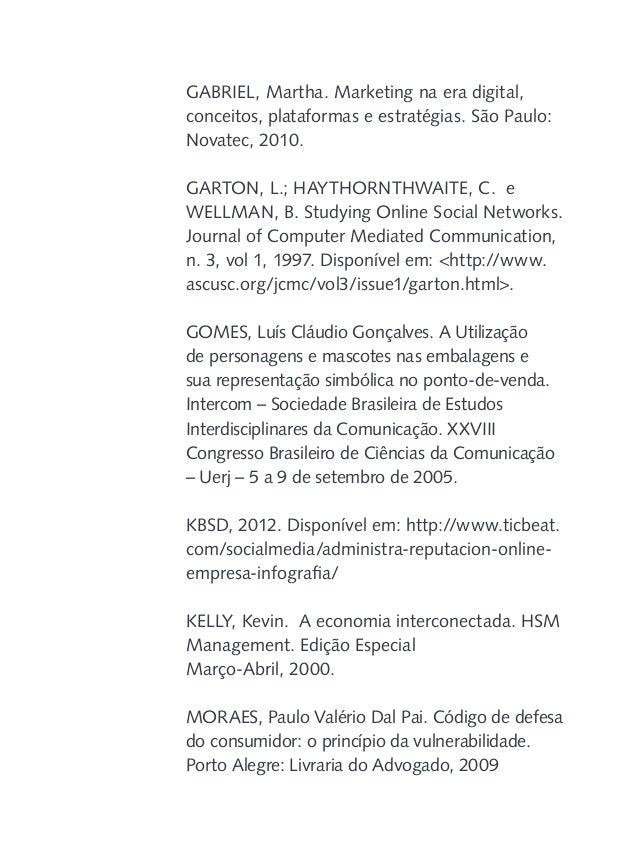 NASSAR, Paulo. Não dá para brincar com a mídia digital. Revista Melhor ABRH, São Paulo, p. 26-27, julho 2008. NATARIO, Edu...