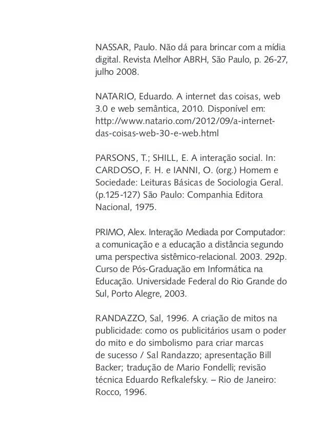RECUERO, Raquel. Redes Sociais na internet. Porto Alegre. Sulina. 2009. REID, E. Electropolis: Communication and Community...