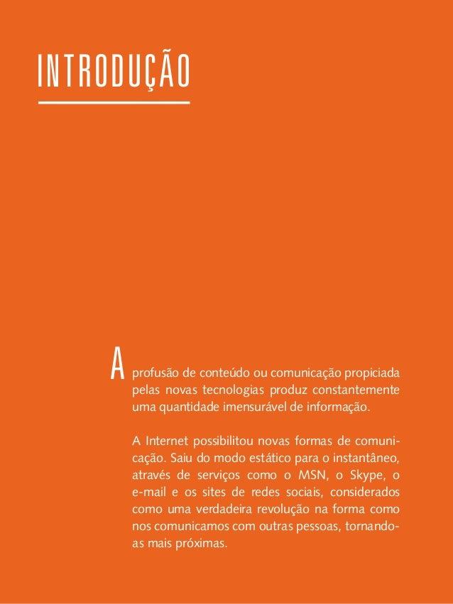 Neste livro, também foi constatado que as empresas que conseguiram se manter através da crise de imagem na Internet possuí...