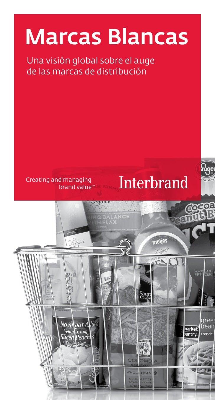 Marcas BlancasUna visión global sobre el augede las marcas de distribuciónCreating and managing           brand value     ...