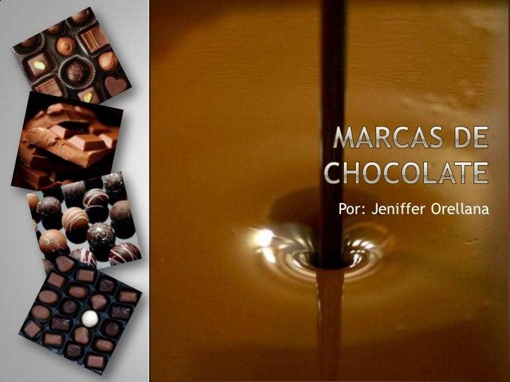 Marcas de chocolate<br />Por: Jeniffer Orellana<br />