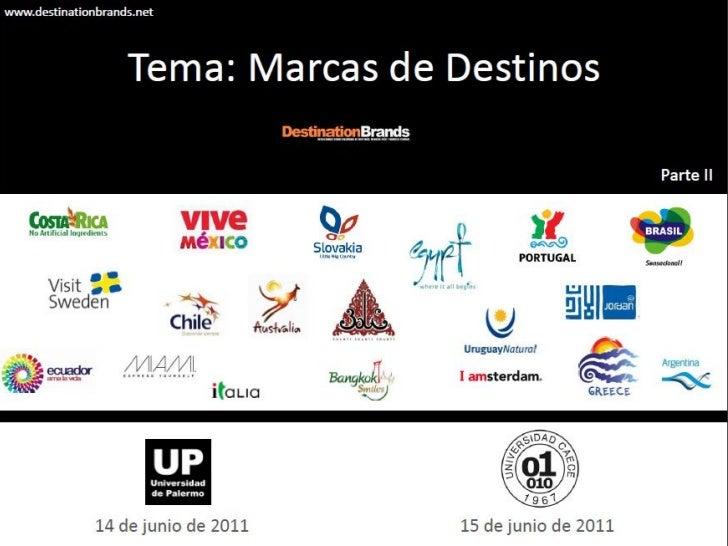 www.destinationbrands.net                    Tema: Marcas de Destinos                                                     ...