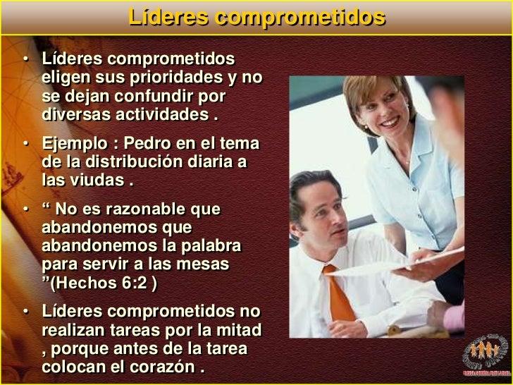 Líderes comprometidos<br />Líderes comprometidos eligen sus prioridades y no se dejan confundir por diversas actividades ....