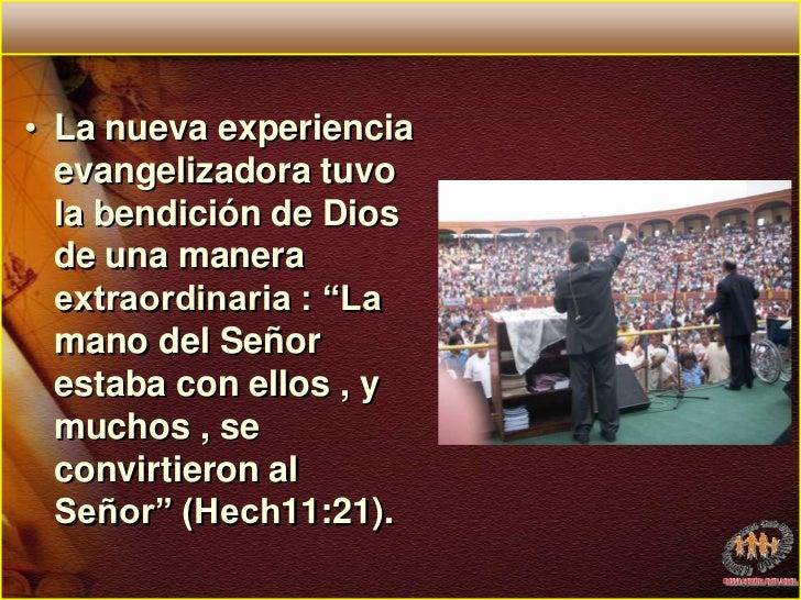 """La nueva experiencia evangelizadora tuvo la bendición de Dios de una manera extraordinaria : """"La mano del Señor  estaba co..."""