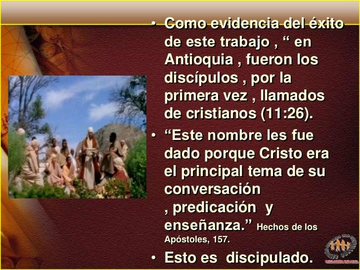 """Como evidencia del éxito de este trabajo , """" en Antioquia , fueron los discípulos , por la primera vez , llamados de crist..."""
