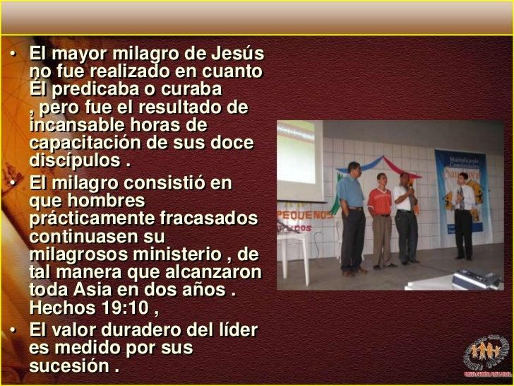El mayor milagro de Jesús no fue realizado en cuanto Él predicaba o curaba , pero fue el resultado de incansable horas de ...