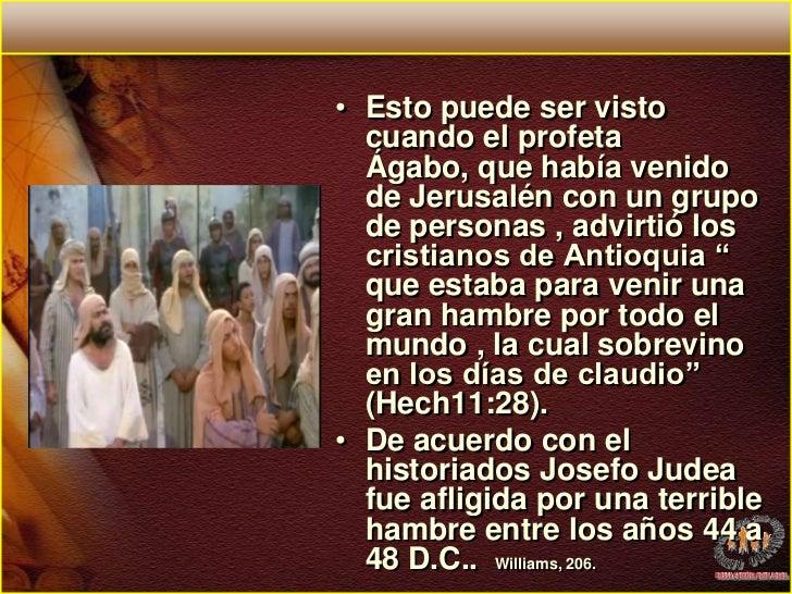 Esto puede ser visto cuando el profeta Ágabo, que había venido de Jerusalén con un grupo de personas , advirtió los cristi...