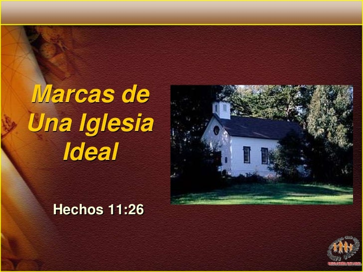 Marcas de Una Iglesia Ideal<br />Hechos 11:26<br />