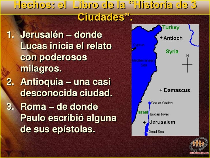 """Hechos: el  Libro de la """"Historia de 3 Ciudades"""".<br />Jerusalén – donde Lucas inicia el relato con poderosos milagros.<br..."""