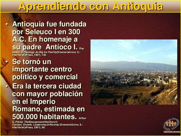 Aprendiendo con Antioquia<br />Antioquia fue fundada por Seleuco I en 300 A.C. En homenaje a su padre  Antíoco I. Ray Bakk...