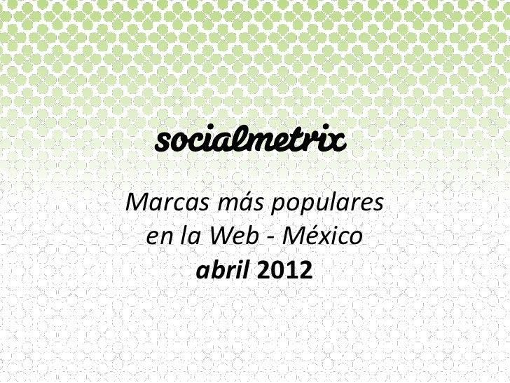 Marcas más populares en la Web - México      abril 2012