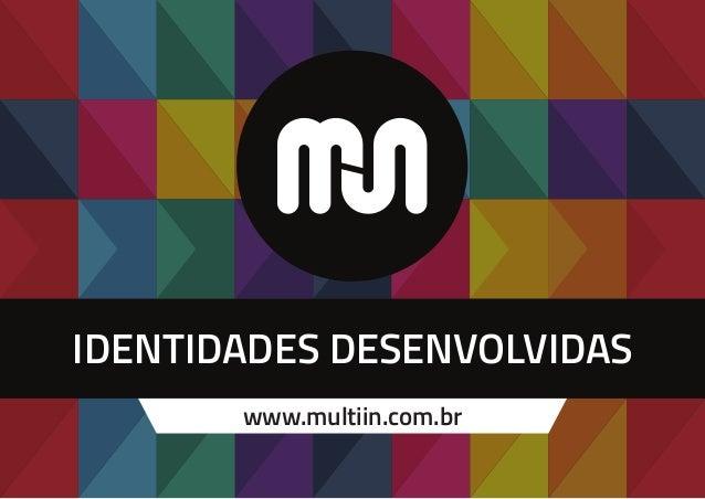 IDENTIDADES DESENVOLVIDAS www.multiin.com.br