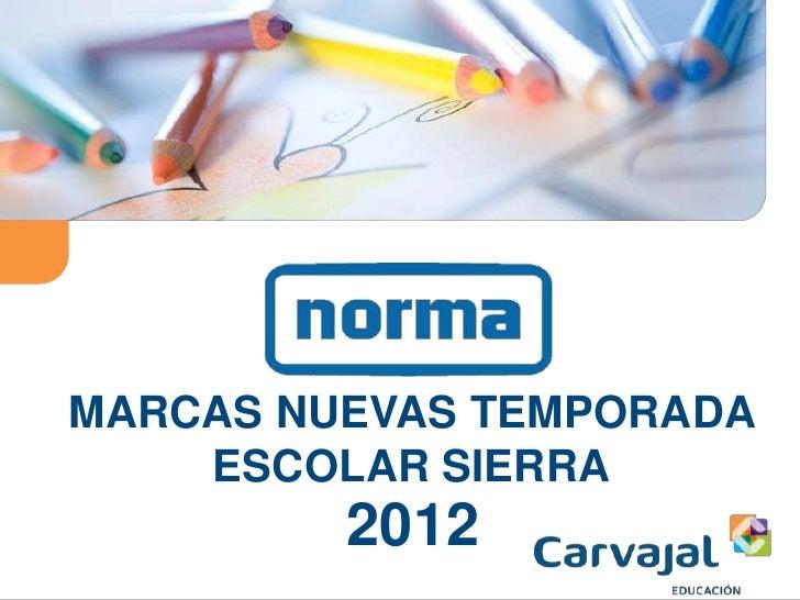 MARCAS NUEVAS TEMPORADA    ESCOLAR SIERRA         2012