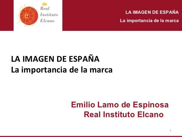 LA IMAGEN DE ESPAÑA                             La importancia de la marcaLAIMAGENDEESPAÑALaimportanciadelamarca  ...