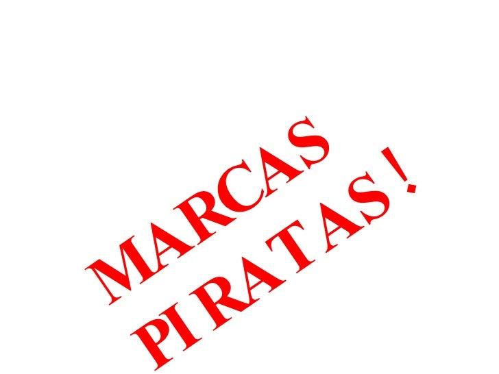 MARCAS PIRATAS!
