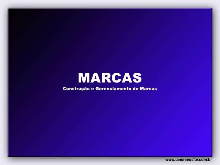 MARCASConstrução e Gerenciamento de Marcas<br />