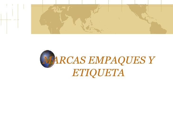 MARCAS EMPAQUES Y ETIQUETA