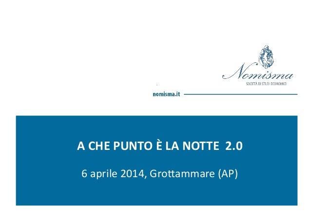 CNA FERMO A CHE PUNTO È LA NOTTE 2.0 6 aprile 2014, Grottammare (AP)
