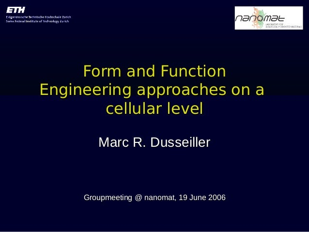 Form and FunctionForm and FunctionEngineering approaches on aEngineering approaches on acellular levelcellular levelMarc R...