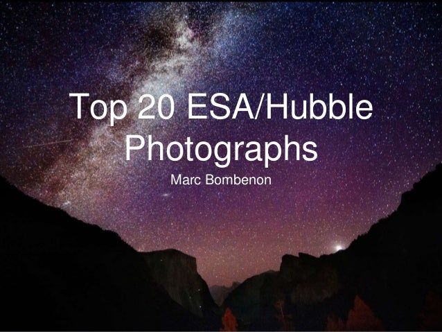 Top 20 ESA/Hubble Photographs Marc Bombenon