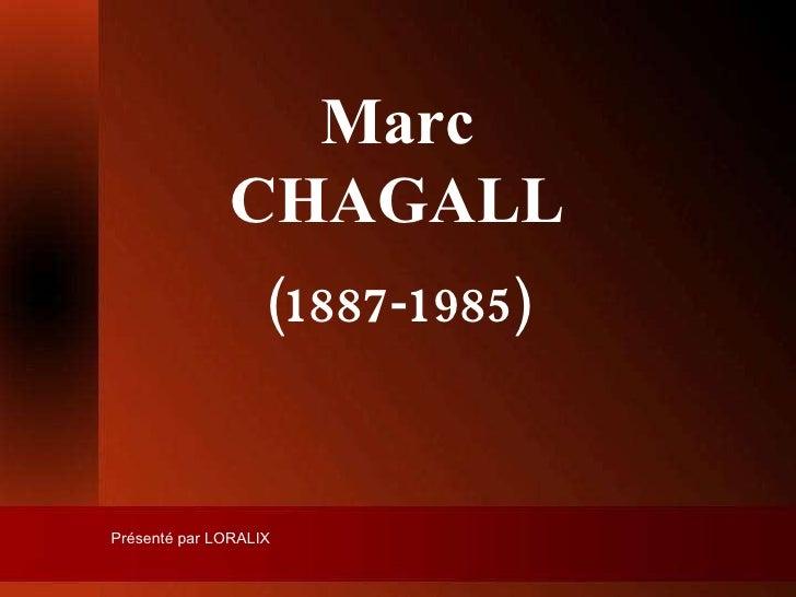 Marc CHAGALL (1887-1985) Présenté par LORALIX