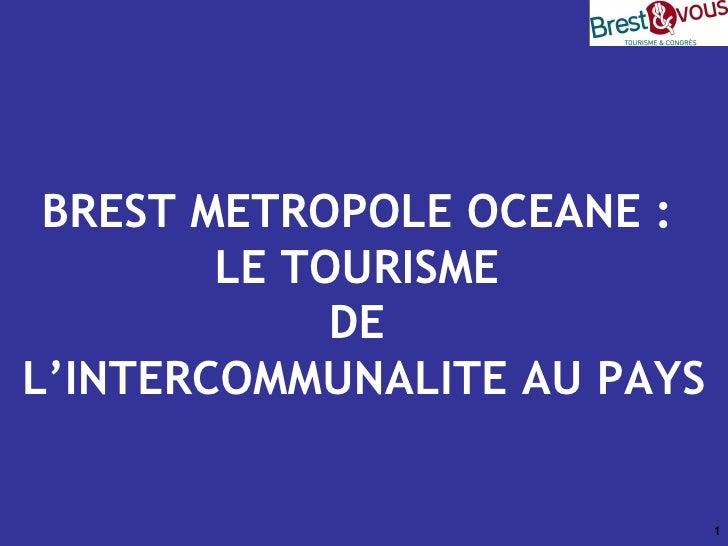BREST METROPOLE OCEANE :  LE TOURISME  DE  L'INTERCOMMUNALITE AU PAYS