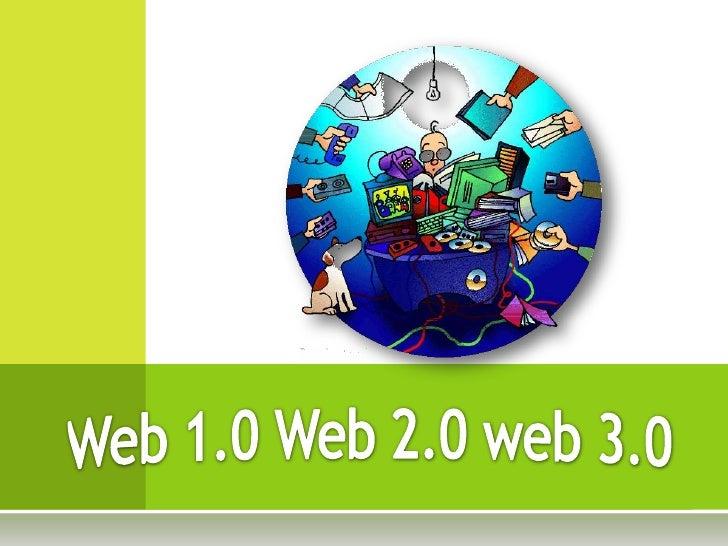 Web 1.0 Web 2.0 web 3.0 <br />