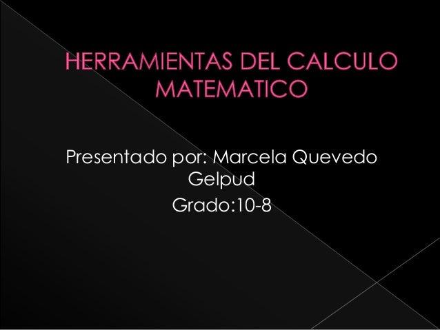 Presentado por: Marcela Quevedo  Gelpud  Grado:10-8