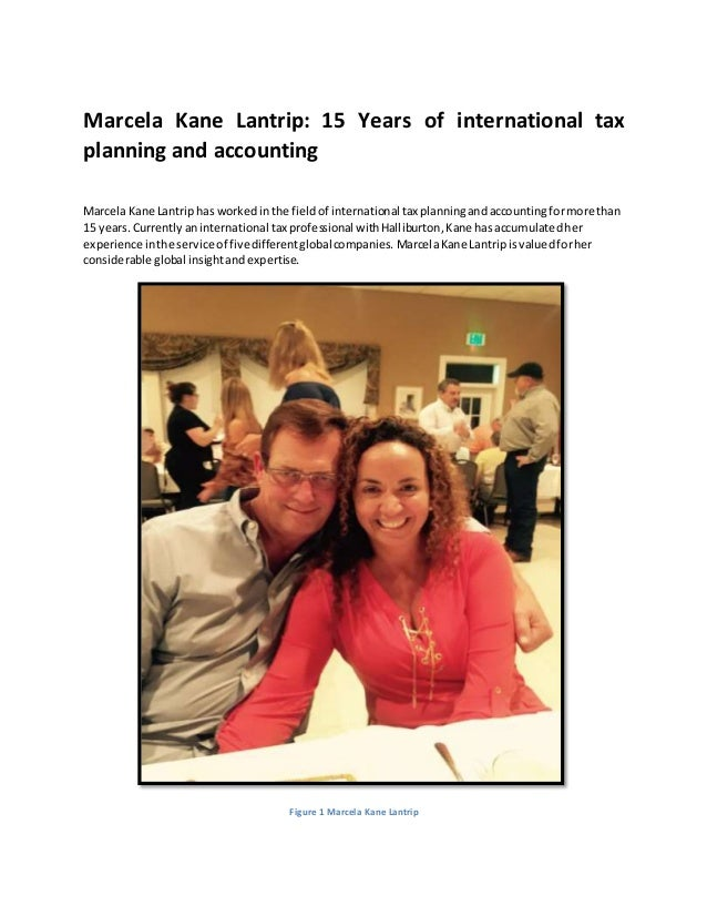 Marcela Kane Lantrip: 15 Years of international tax planning and accounting Marcela Kane Lantriphas workedinthe fieldof in...