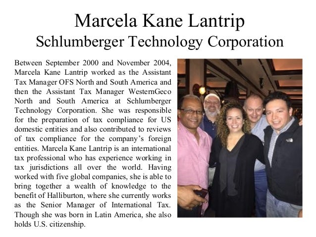 Marcela Kane Lantrip Schlumberger Technology Corporation Between September 2000 and November 2004, Marcela Kane Lantrip wo...