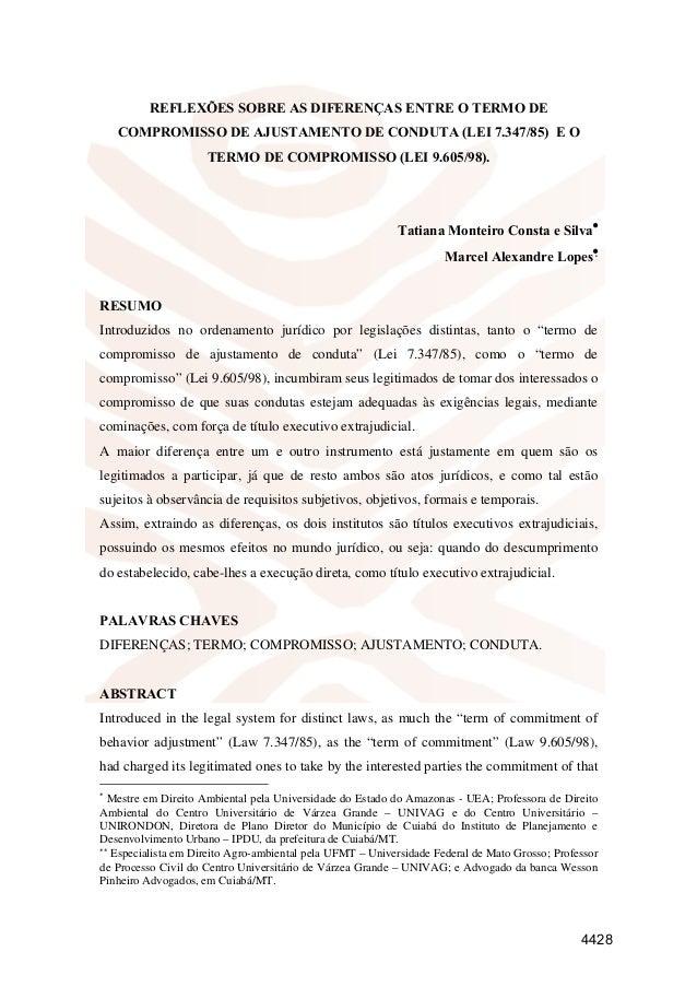 REFLEXÕES SOBRE AS DIFERENÇAS ENTRE O TERMO DE COMPROMISSO DE AJUSTAMENTO DE CONDUTA (LEI 7.347/85) E O TERMO DE COMPROMIS...