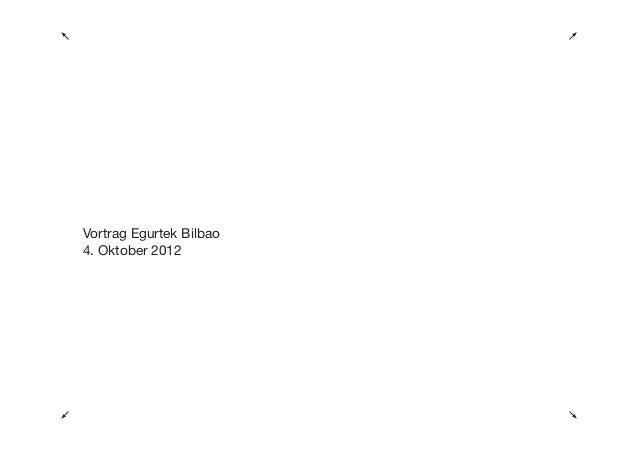 Vortrag Egurtek Bilbao4. Oktober 2012