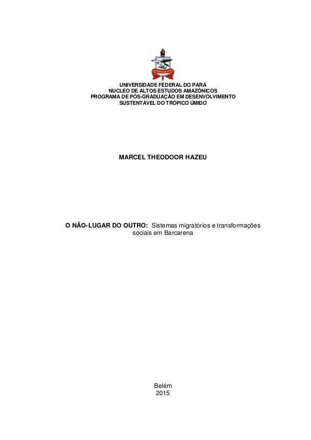 UNIVERSIDADE FEDERAL DO PARÁ NUCLEO DE ALTOS ESTUDOS AMAZÔNICOS PROGRAMA DE PÓS-GRADUAÇÃO EM DESENVOLVIMENTO SUSTENTÁVEL D...