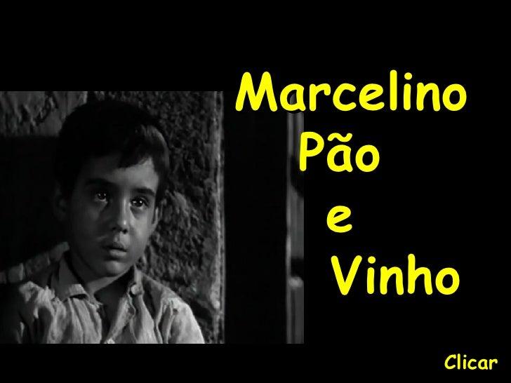 Marcelino Pão  e  Vinho Clicar