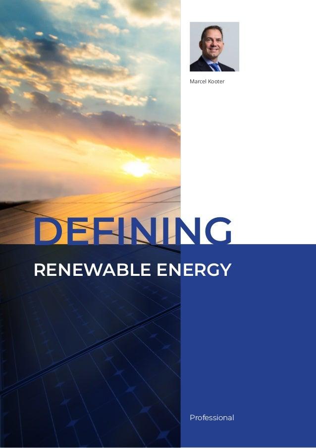 Professional Marcel Kooter RENEWABLE ENERGY DEFINING