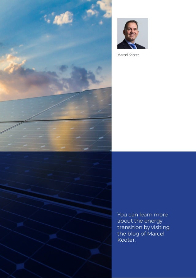 You can learn more about the energy transition by visiting the blog of Marcel Kooter. Marcel Kooter