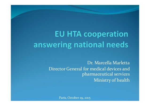 Dr. Marcella Marletta Director General for medical devices and pharmaceutical services Ministry of health Paris, October 2...