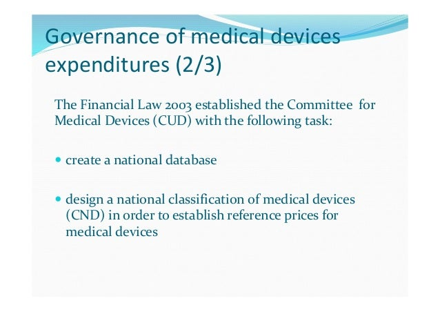Governance of medical devices expenditures (3/3) The 2006 Financial Law  defines the procedure for manufacturers to regis...