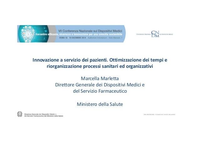 Innovazione a servizio dei pazienti. Ottimizzazione dei tempi e riorganizzazione processi sanitari ed organizzativi Marcel...