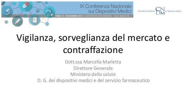 Dott.ssa Marcella Marletta Direttore Generale Ministero della salute D. G. dei dispositivi medici e del servizio farmaceut...