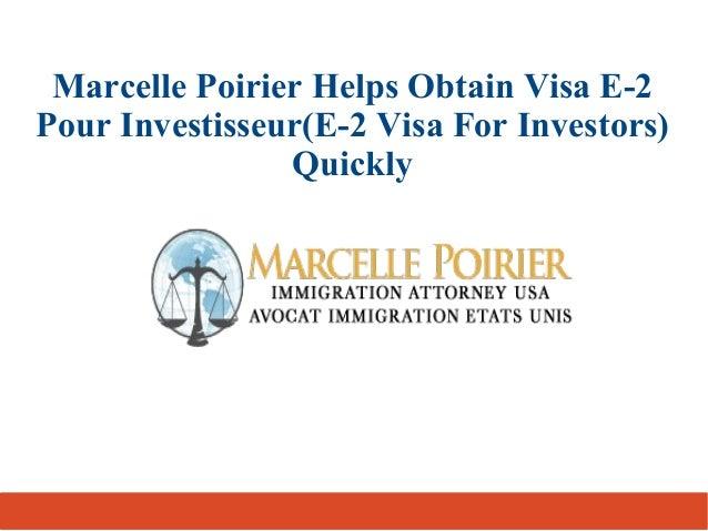 Marcelle Poirier Helps Obtain Visa E-2 Pour Investisseur(E-2 Visa For Investors) Quickly