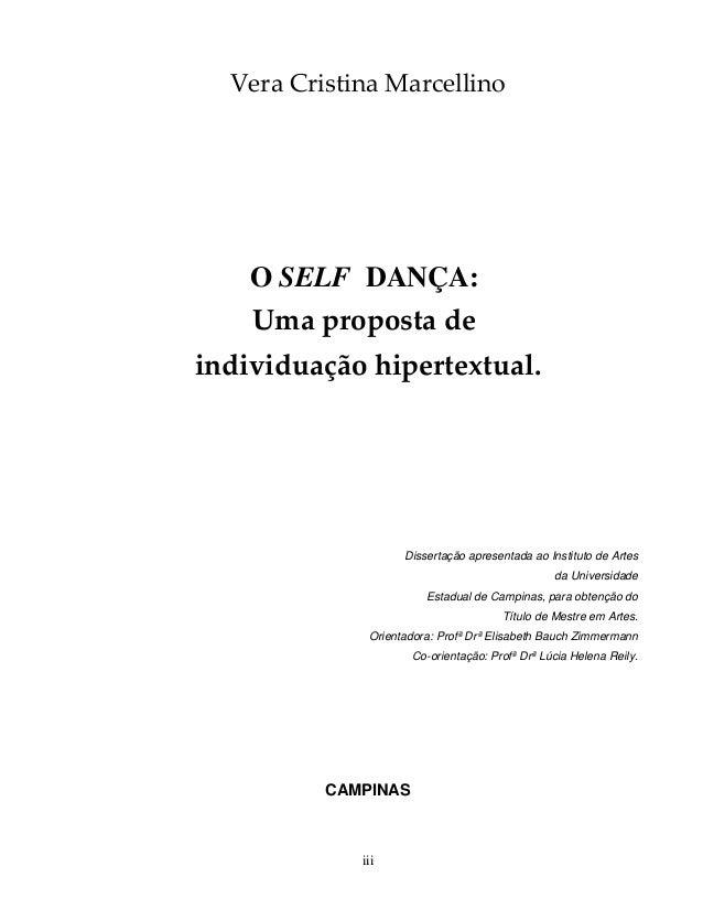 VeraCristinaMarcellino O SELF DANÇA: Umapropostade individuaçãohipertextual. Dissertação apresentada ao Instit...