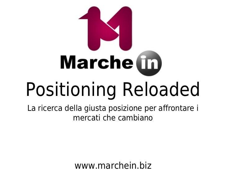 Positioning ReloadedLa ricerca della giusta posizione per affrontare i             mercati che cambiano             www.ma...