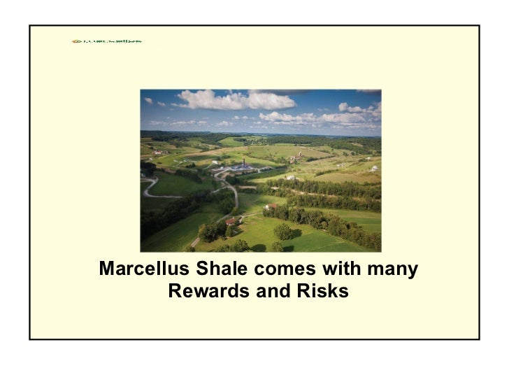 Marcellus Shale comes with many Rewards and Risks