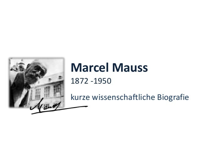 Marcel Mauss  1872 -1950  kurze wissenschaftliche Biografie